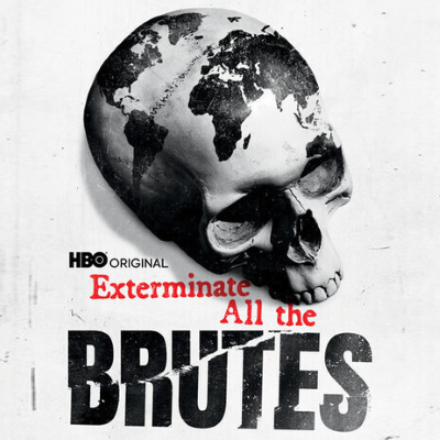 HBO's Exterminate All the Brutes is a radical masterpiece - PRIMETIMER
