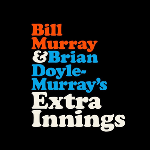 Bill Murray and Brian Doyle-Murray's Extra Innings
