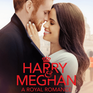 Harry & Meghan: Royal Romance